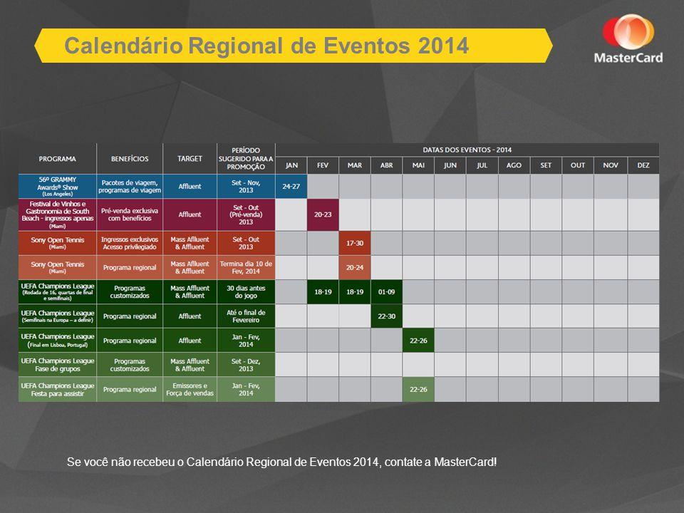 Se você não recebeu o Calendário Regional de Eventos 2014, contate a MasterCard.