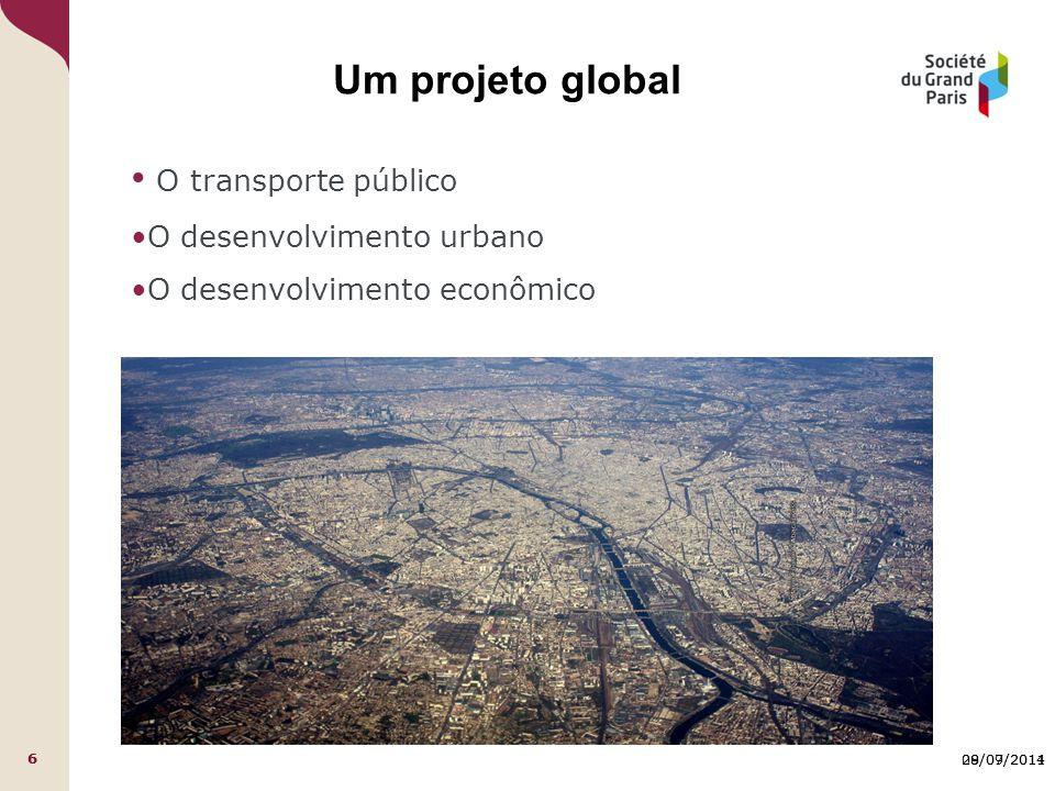 29/09/2011 6 08/07/2014 6 Um projeto global O transporte público O desenvolvimento urbano O desenvolvimento econômico