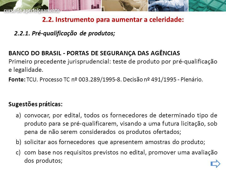 2.2.1. Pré-qualificação de produtos; BANCO DO BRASIL - PORTAS DE SEGURANÇA DAS AGÊNCIAS Primeiro precedente jurisprudencial: teste de produto por pré-
