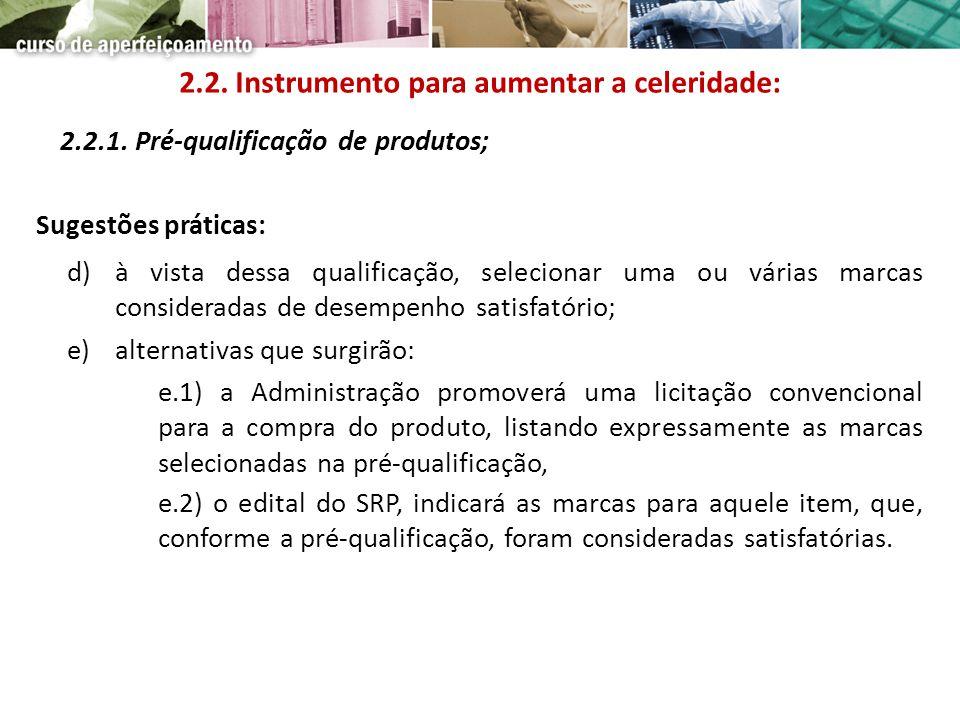 2.2.1. Pré-qualificação de produtos; Sugestões práticas: d)à vista dessa qualificação, selecionar uma ou várias marcas consideradas de desempenho sati