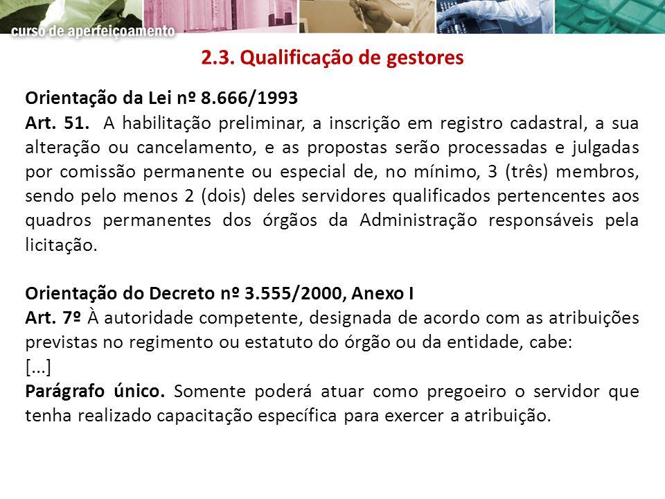 Orientação da Lei nº 8.666/1993 Art. 51. A habilitação preliminar, a inscrição em registro cadastral, a sua alteração ou cancelamento, e as propostas