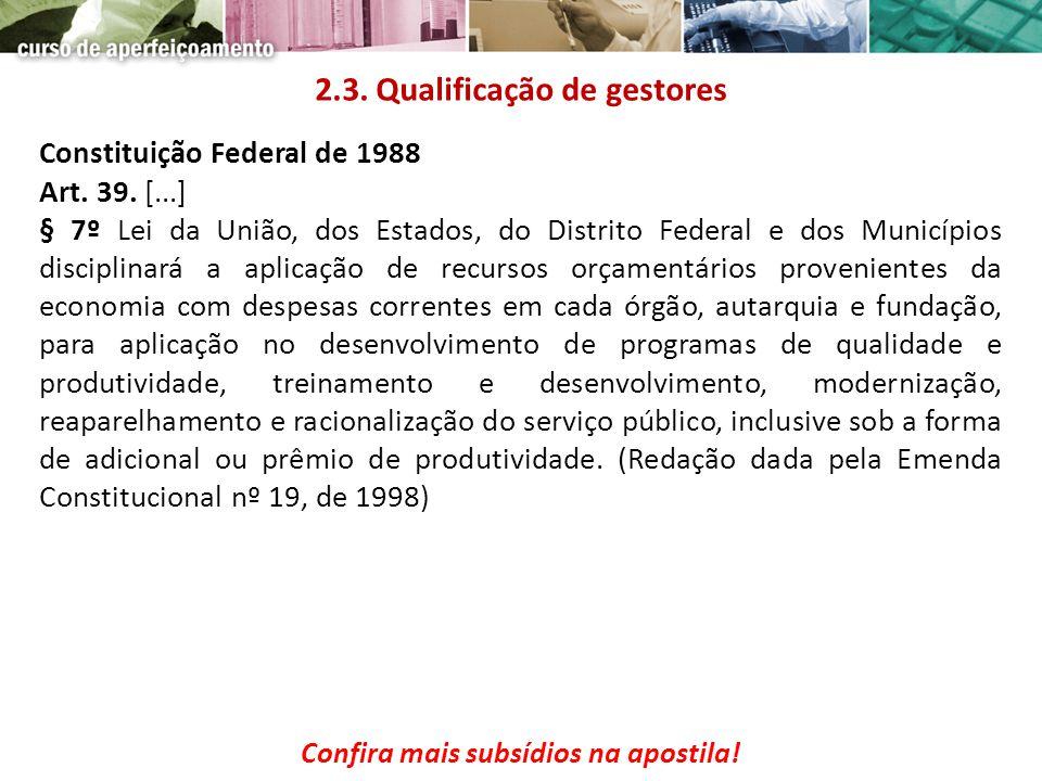 Constituição Federal de 1988 Art. 39. [...] § 7º Lei da União, dos Estados, do Distrito Federal e dos Municípios disciplinará a aplicação de recursos