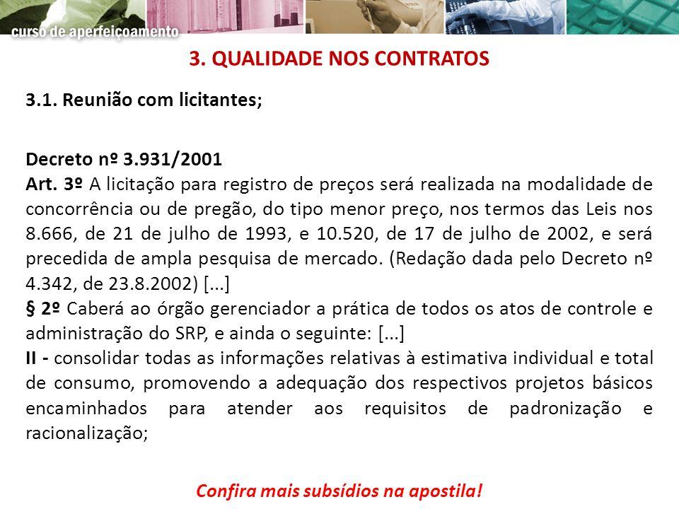 3.1. Reunião com licitantes; Decreto nº 3.931/2001 Art. 3º A licitação para registro de preços será realizada na modalidade de concorrência ou de preg