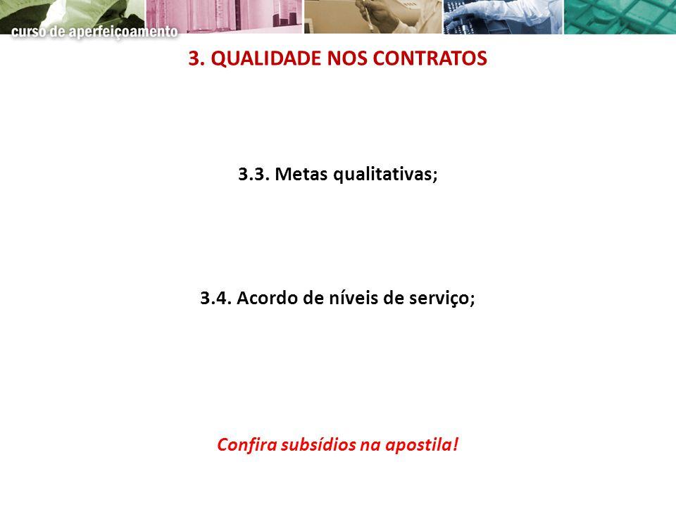 3.3. Metas qualitativas; 3.4. Acordo de níveis de serviço; 3. QUALIDADE NOS CONTRATOS Confira subsídios na apostila!