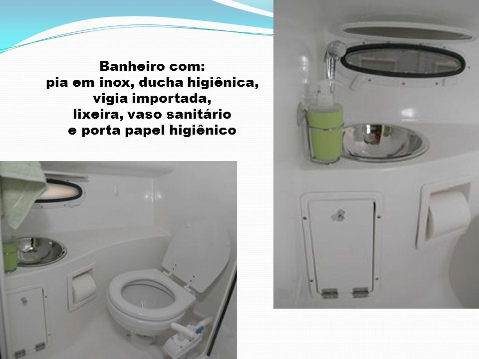 Banheiro com: pia em inox, ducha higiênica, vigia importada, lixeira, vaso sanitário e porta papel higiênico