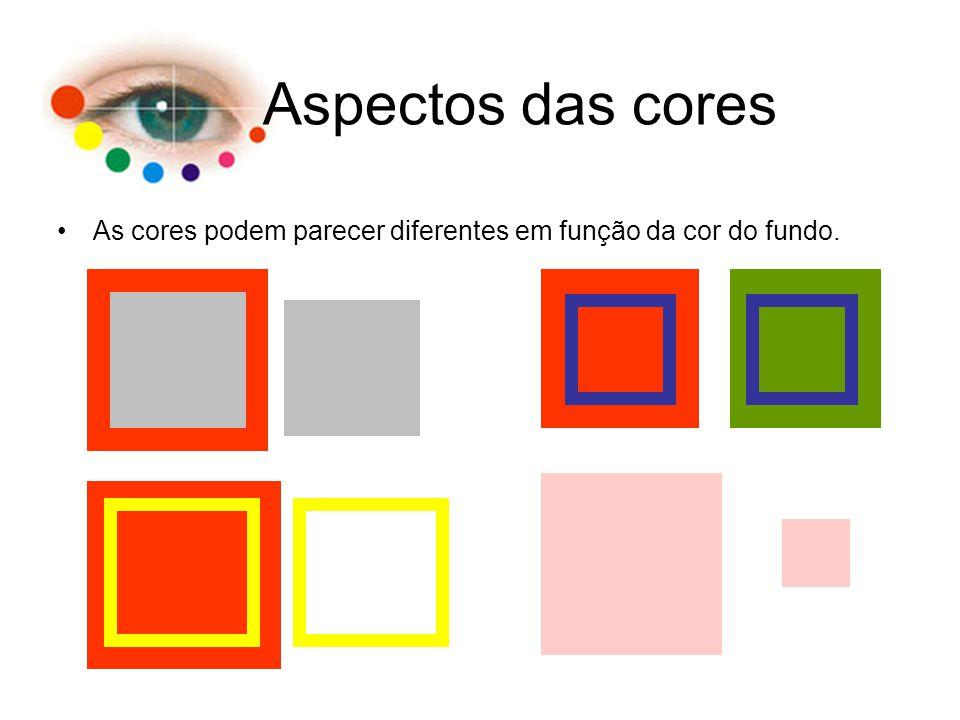 As cores podem parecer diferentes em função da cor do fundo. Aspectos das cores