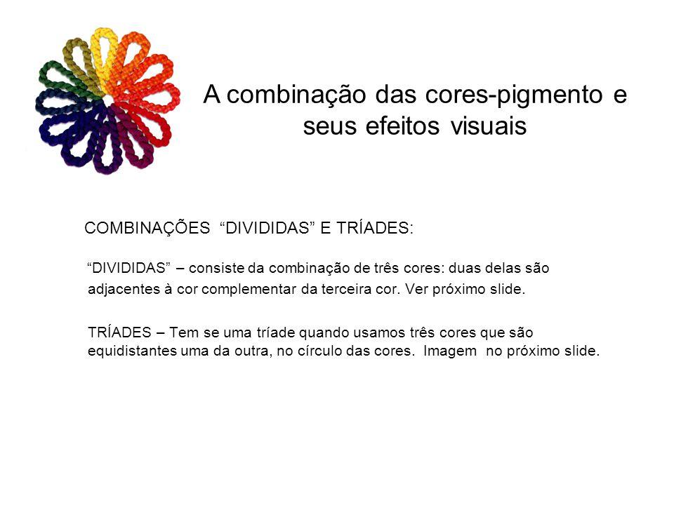 """COMBINAÇÕES """"DIVIDIDAS"""" E TRÍADES: """"DIVIDIDAS"""" – consiste da combinação de três cores: duas delas são adjacentes à cor complementar da terceira cor. V"""