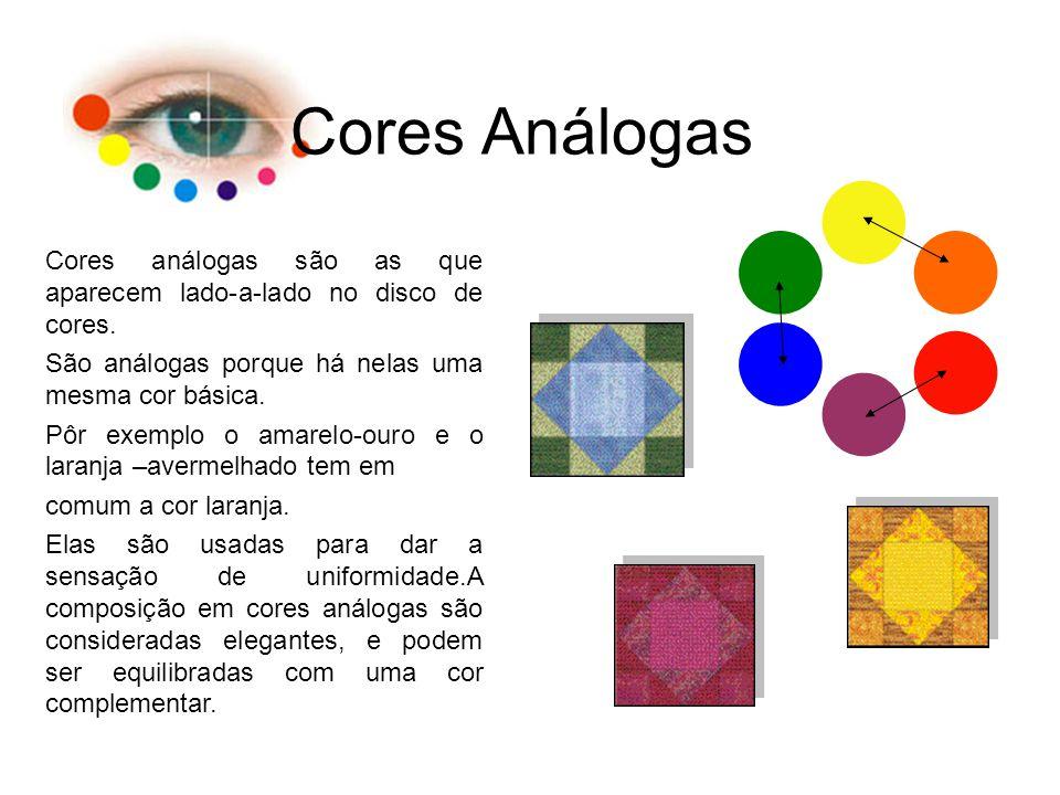 Cores Análogas Cores análogas são as que aparecem lado-a-lado no disco de cores. São análogas porque há nelas uma mesma cor básica. Pôr exemplo o amar