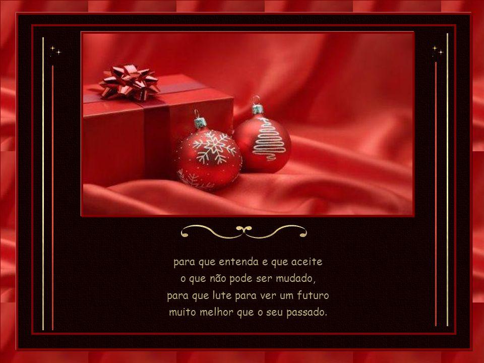 Natal por que? Para que o homem se lembre de Cristo, que reencontre o caminho da verdade, para que acredite na alegria e no sonho que teve um dia,