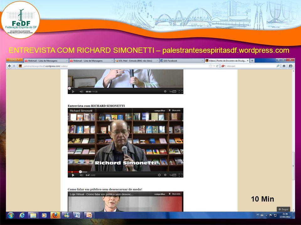 ENTREVISTA COM RICHARD SIMONETTI – palestrantesespiritasdf.wordpress.com 10 Min