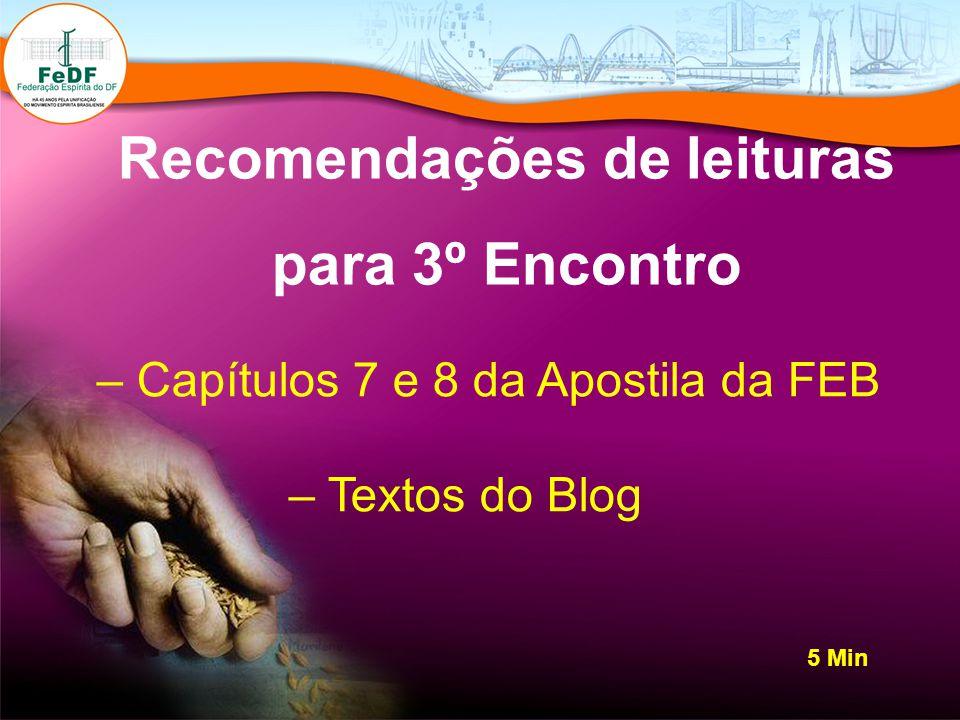 Recomendações de leituras para 3º Encontro – Capítulos 7 e 8 da Apostila da FEB – Textos do Blog 5 Min