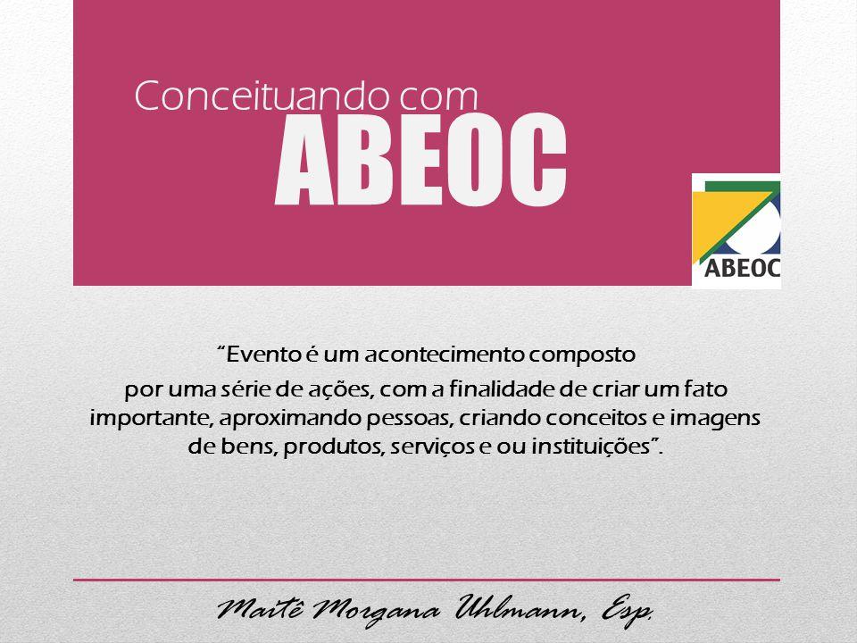 ABEOC Evento é um acontecimento composto por uma série de ações, com a finalidade de criar um fato importante, aproximando pessoas, criando conceitos e imagens de bens, produtos, serviços e ou instituições .