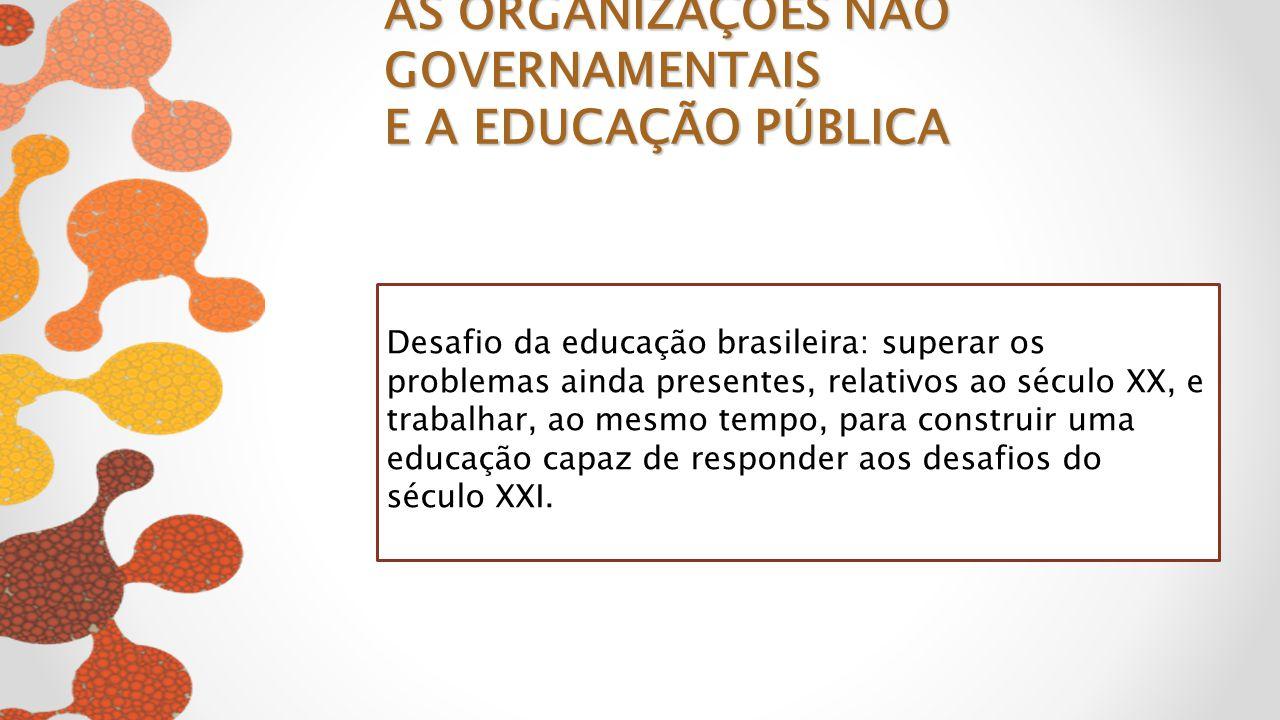 Desafio da educação brasileira: superar os problemas ainda presentes, relativos ao século XX, e trabalhar, ao mesmo tempo, para construir uma educação