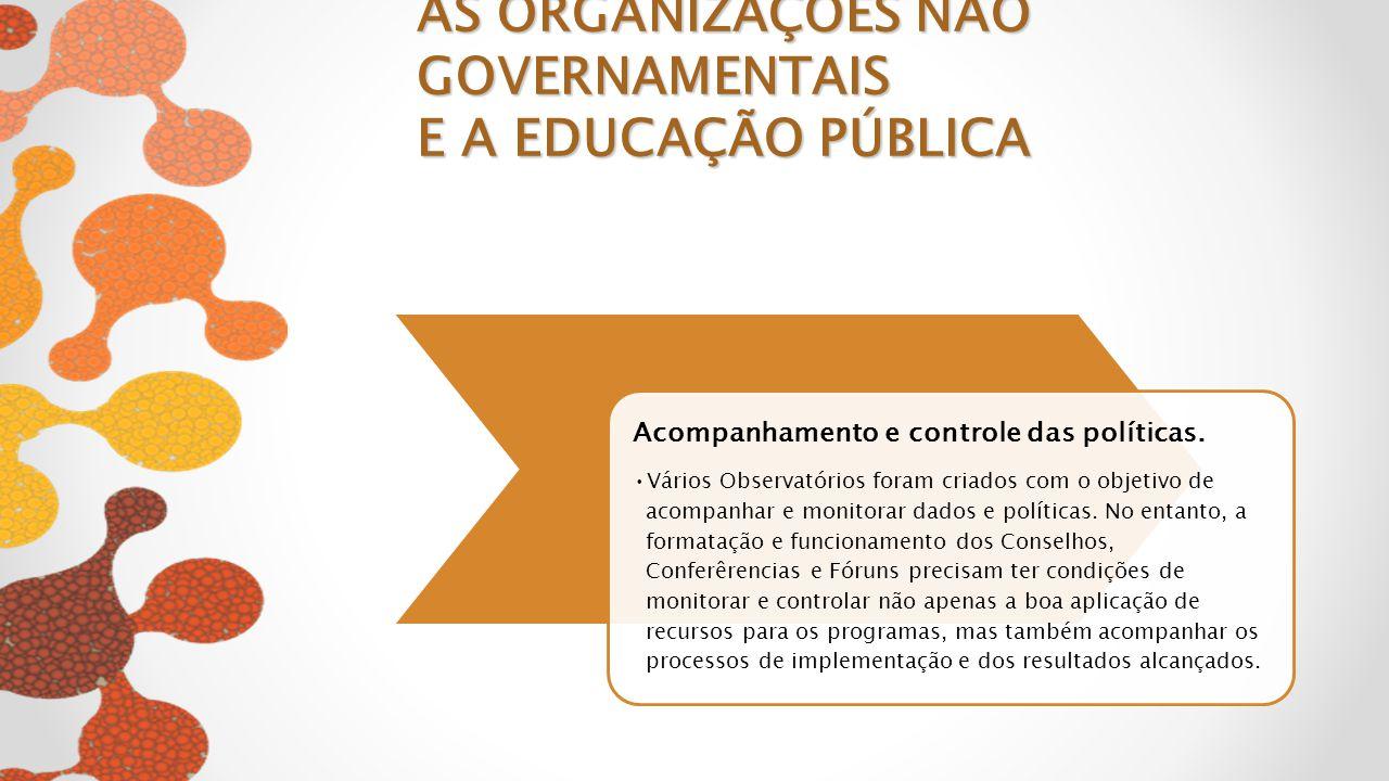 Acompanhamento e controle das políticas. Vários Observatórios foram criados com o objetivo de acompanhar e monitorar dados e políticas. No entanto, a