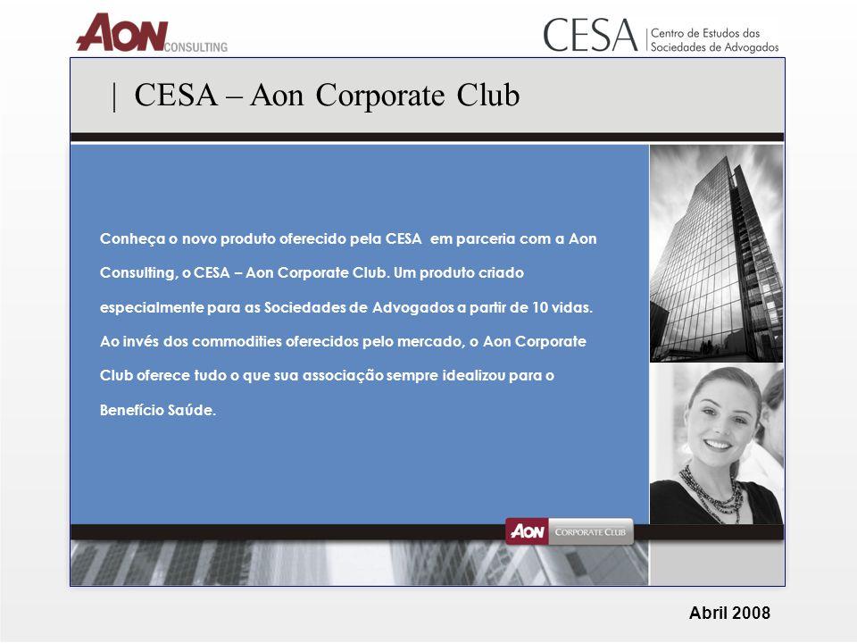 Conheça o novo produto oferecido pela CESA em parceria com a Aon Consulting, o CESA – Aon Corporate Club.
