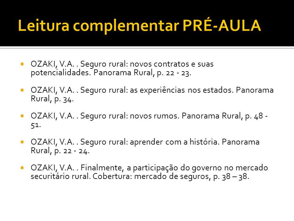  OZAKI, V.A.. Seguro rural: as experiências nos estados. Panorama Rural, p. 34.  OZAKI, V.A.. Seguro rural: novos rumos. Panorama Rural, p. 48 - 51.