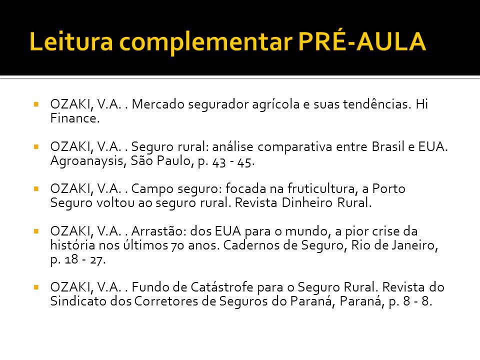  OZAKI, V.A.. Mercado segurador agrícola e suas tendências. Hi Finance.  OZAKI, V.A.. Seguro rural: análise comparativa entre Brasil e EUA. Agroanay