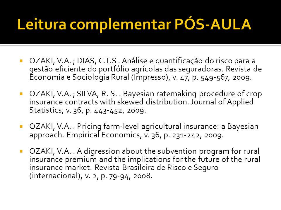  OZAKI, V.A. ; DIAS, C.T.S. Análise e quantificação do risco para a gestão eficiente do portfólio agrícolas das seguradoras. Revista de Economia e So