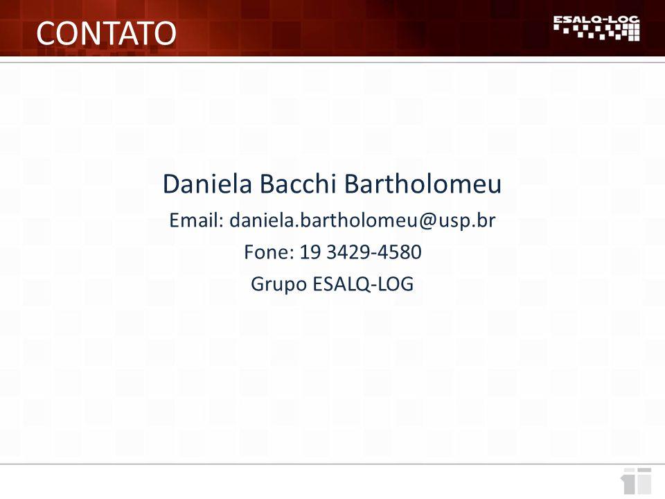 CONTATO Daniela Bacchi Bartholomeu Email: daniela.bartholomeu@usp.br Fone: 19 3429-4580 Grupo ESALQ-LOG