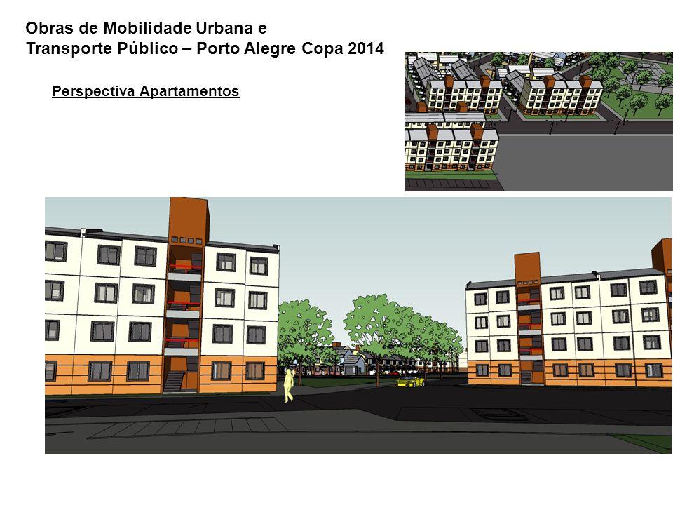 Obras de Mobilidade Urbana e Transporte Público – Porto Alegre Copa 2014 Perspectiva Apartamentos