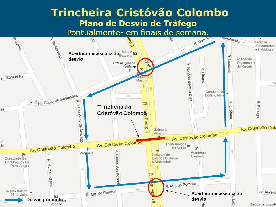 Obras de Mobilidade Urbana e Transporte Público – Porto Alegre Copa 2014 Trincheira Cristóvão Colombo Plano de Desvio de Tráfego Pontualmente- em fina
