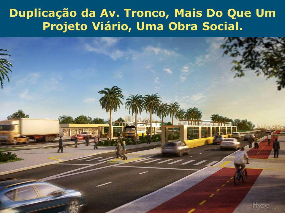 Obras de Mobilidade Urbana e Transporte Público – Porto Alegre Copa 2014 Duplicação da Av. Tronco, Mais Do Que Um Projeto Viário, Uma Obra Social.