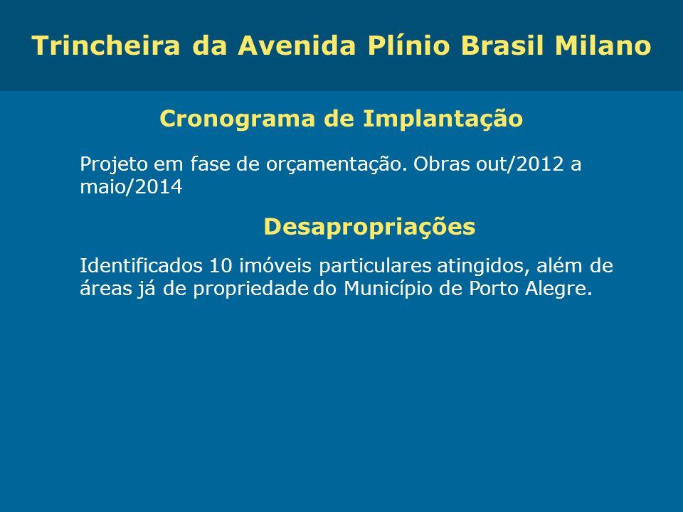 Obras de Mobilidade Urbana e Transporte Público – Porto Alegre Copa 2014 Cronograma de Implantação Projeto em fase de orçamentação. Obras out/2012 a m