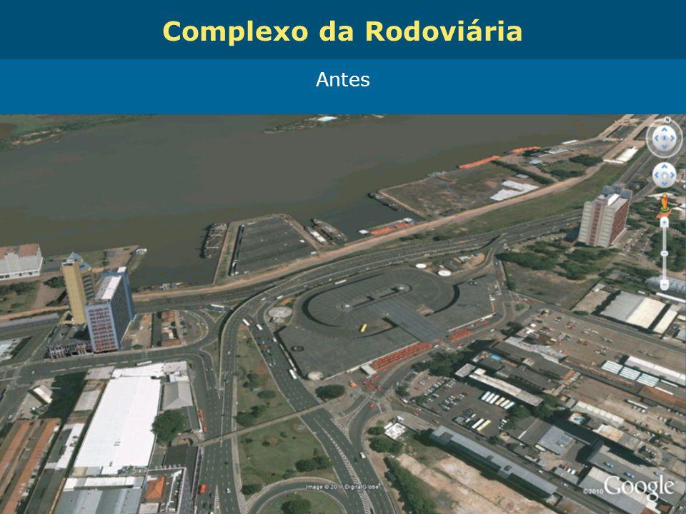 Obras de Mobilidade Urbana e Transporte Público – Porto Alegre Copa 2014 Complexo da Rodoviária Antes