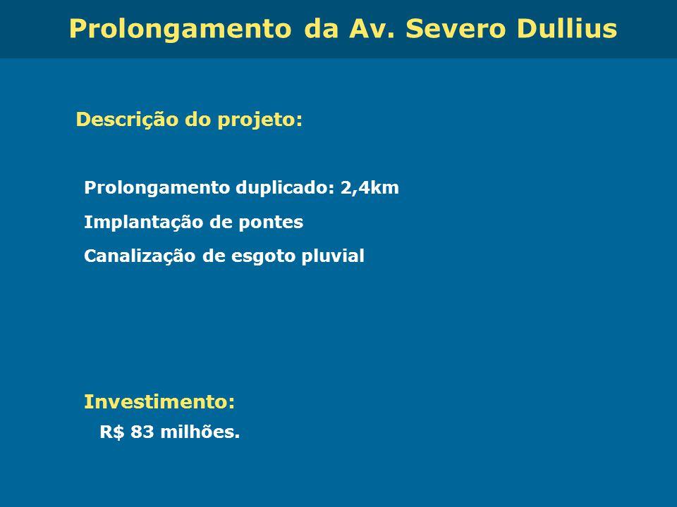 Obras de Mobilidade Urbana e Transporte Público – Porto Alegre Copa 2014 Prolongamento da Av. Severo Dullius Descrição do projeto: Prolongamento dupli