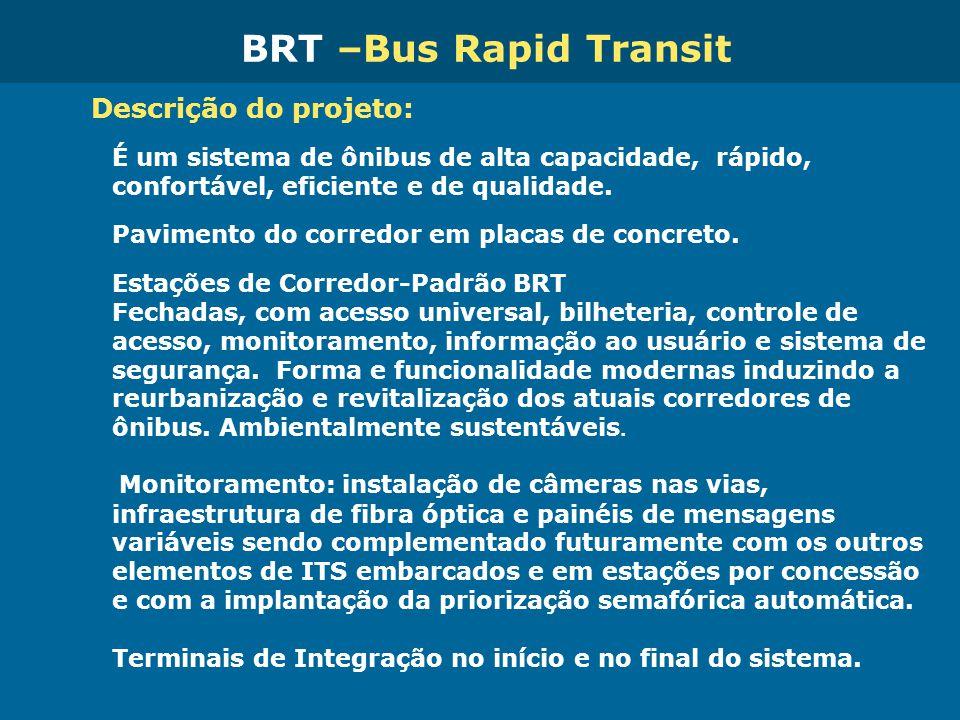 Obras de Mobilidade Urbana e Transporte Público – Porto Alegre Copa 2014 Descrição do projeto: É um sistema de ônibus de alta capacidade, rápido, conf
