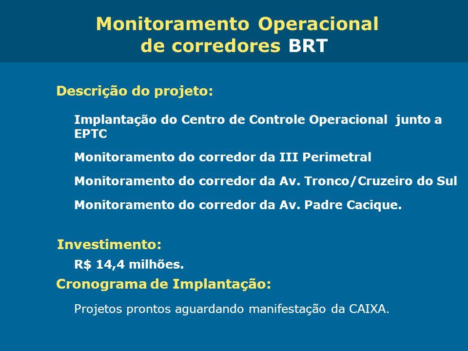 Obras de Mobilidade Urbana e Transporte Público – Porto Alegre Copa 2014 Descrição do projeto: Implantação do Centro de Controle Operacional junto a E
