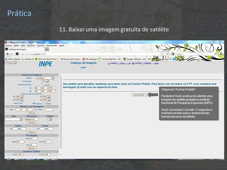 11. Baixar uma imagem gratuita de satélite Clique em Fechar Pedido .