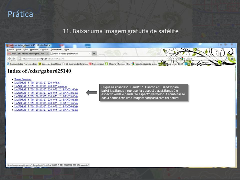 """11. Baixar uma imagem gratuita de satélite Clique nas bandas """"...Band1"""", """"...Band2"""" e """"...Band3"""" para baixá-las. Banda 1 representa o espectro azul, B"""