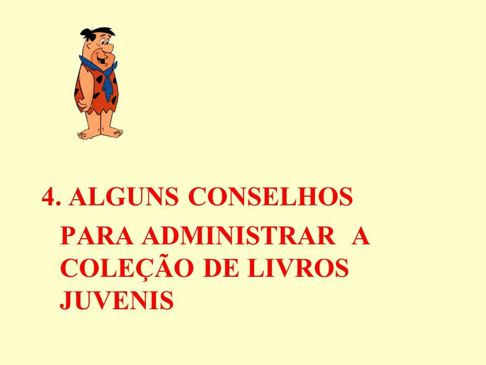 4. ALGUNS CONSELHOS PARA ADMINISTRAR A COLEÇÃO DE LIVROS JUVENIS