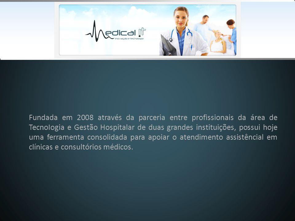 Fundada em 2008 através da parceria entre profissionais da área de TecnoIogia e Gestão Hospitalar de duas grandes instituições, possui hoje uma ferramenta consolidada para apoiar o atendimento assistêncial em clínicas e consultórios médicos.