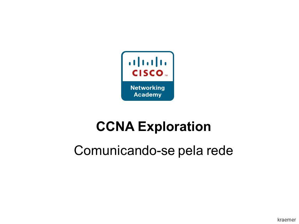 kraemer CCNA Exploration Comunicando-se pela rede