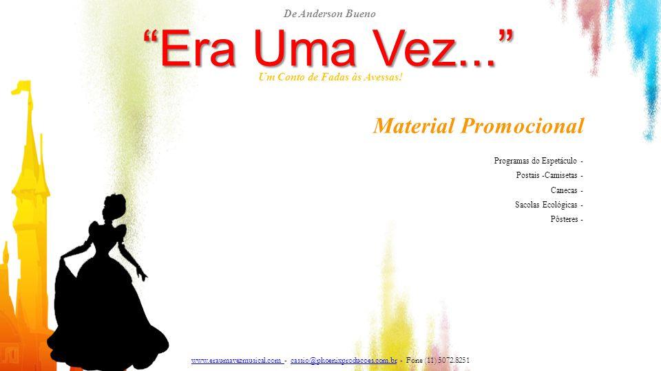 """""""Era Uma Vez..."""" Um Conto de Fadas às Avessas! Material Promocional Programas do Espetáculo - Postais -Camisetas - Canecas - Sacolas Ecológicas - Pôst"""