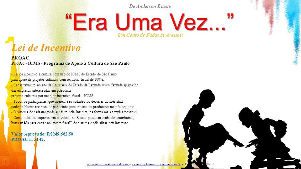 """""""Era Uma Vez..."""" Um Conto de Fadas às Avessas! Lei de Incentivo PROAC ProAc - ICMS - Programa de Apoio à Cultura de São Paulo - Lei de incentivo à cul"""