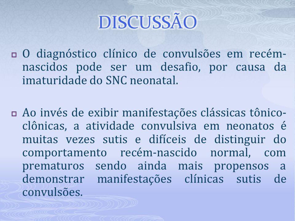  O diagnóstico clínico de convulsões em recém- nascidos pode ser um desafio, por causa da imaturidade do SNC neonatal.  Ao invés de exibir manifesta