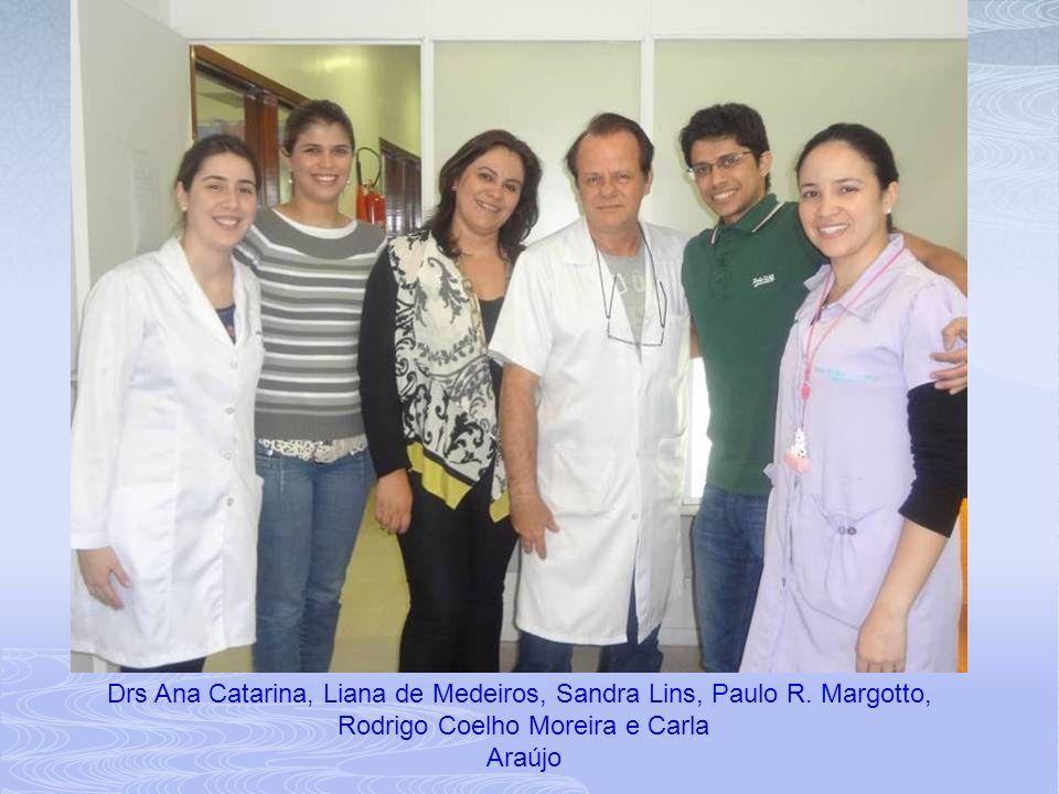 Drs Ana Catarina, Liana de Medeiros, Sandra Lins, Paulo R.