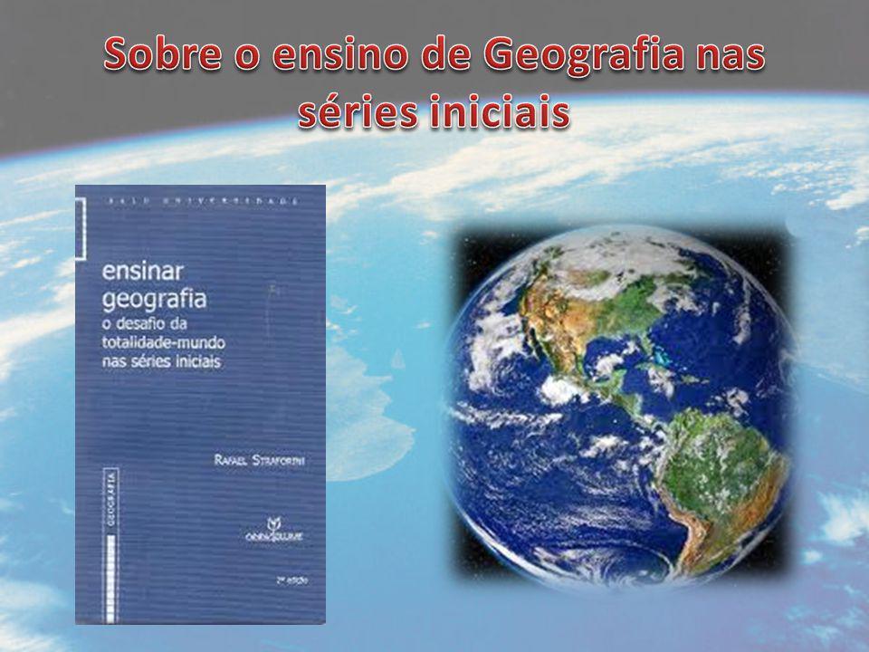 Diálogo: Geografia ↔ Pedagogia Piaget (1992) e o pensamento egocêntrico da criança; Vygotski (1999) e as construções culturais internalizadas pelo indivíduo ao longo de seu processo de desenvolvimento;