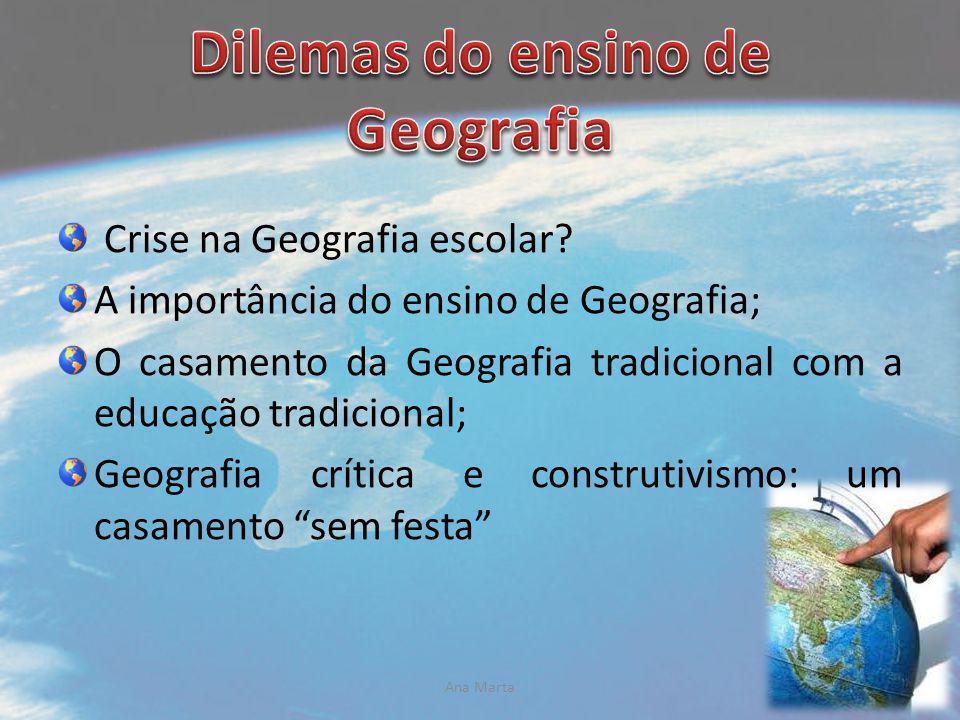 Crise na Geografia escolar? A importância do ensino de Geografia; O casamento da Geografia tradicional com a educação tradicional; Geografia crítica e