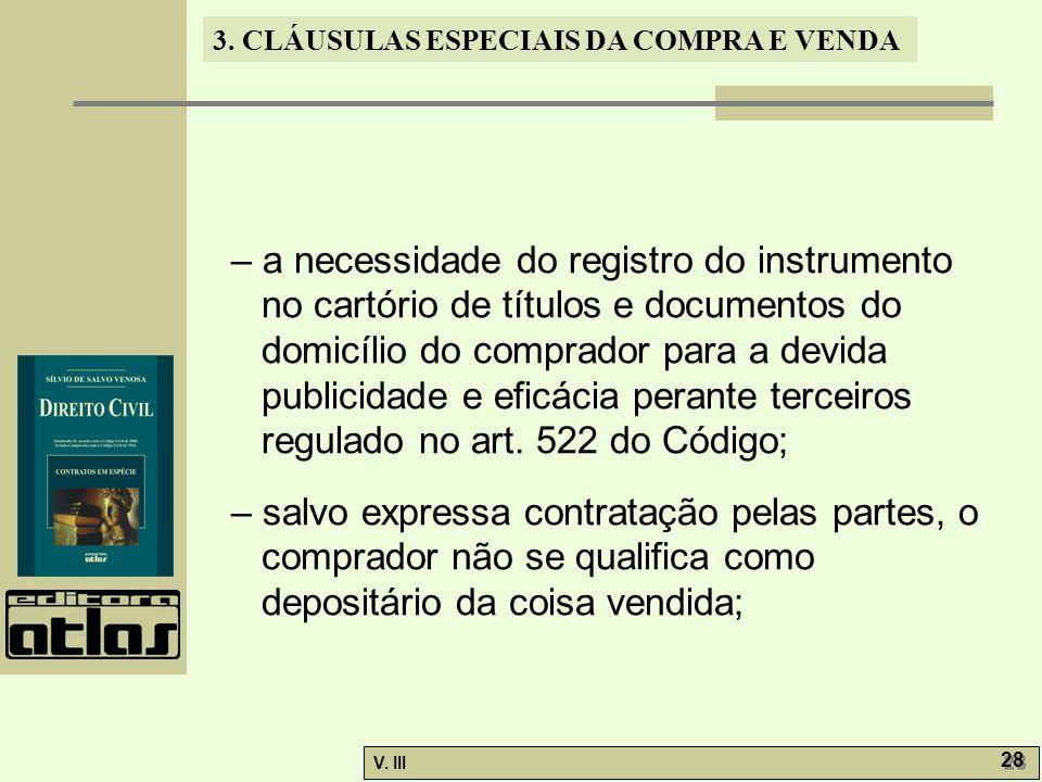 3. CLÁUSULAS ESPECIAIS DA COMPRA E VENDA V. III 28 – a necessidade do registro do instrumento no cartório de títulos e documentos do domicílio do comp