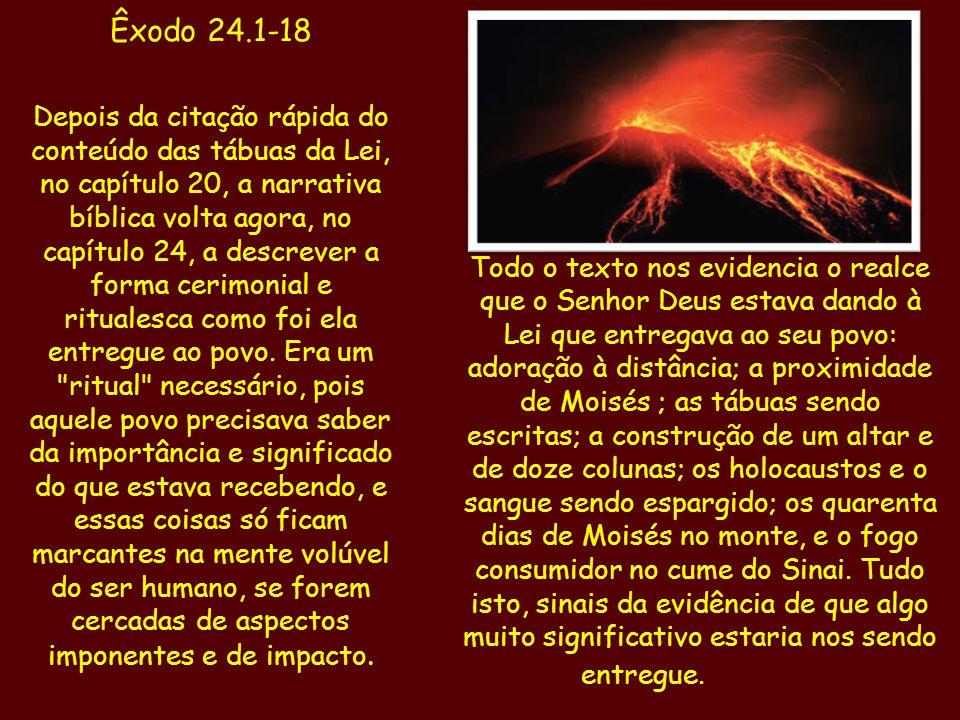 Todo o texto nos evidencia o realce que o Senhor Deus estava dando à Lei que entregava ao seu povo: adoração à distância; a proximidade de Moisés ; as