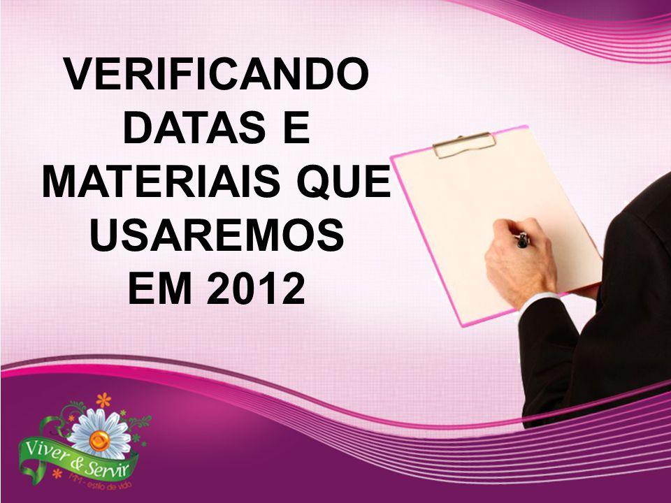 VERIFICANDO DATAS E MATERIAIS QUE USAREMOS EM 2012