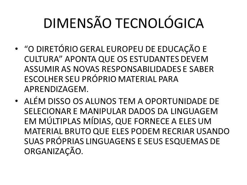 """DIMENSÃO TECNOLÓGICA """"O DIRETÓRIO GERAL EUROPEU DE EDUCAÇÃO E CULTURA"""" APONTA QUE OS ESTUDANTES DEVEM ASSUMIR AS NOVAS RESPONSABILIDADES E SABER ESCOL"""