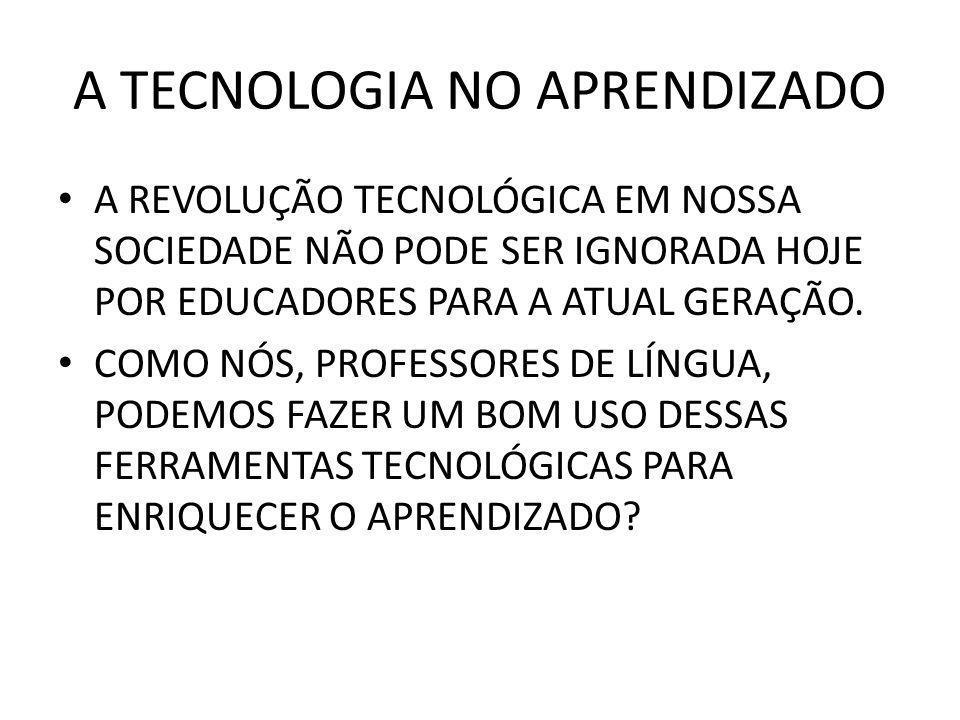 A TECNOLOGIA NO APRENDIZADO A REVOLUÇÃO TECNOLÓGICA EM NOSSA SOCIEDADE NÃO PODE SER IGNORADA HOJE POR EDUCADORES PARA A ATUAL GERAÇÃO. COMO NÓS, PROFE