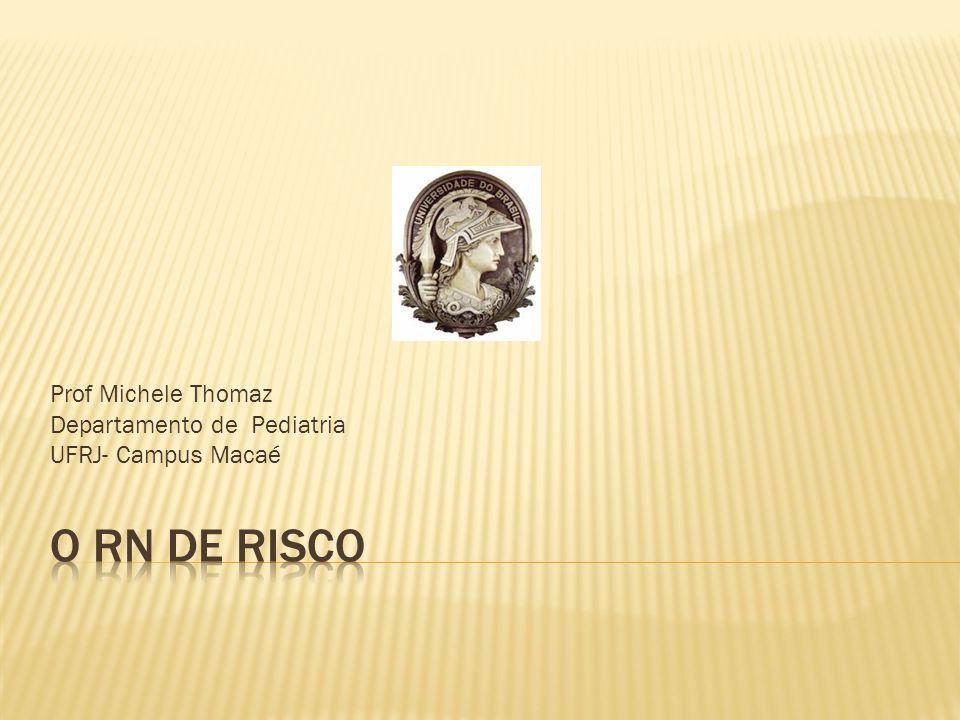 Prof Michele Thomaz Departamento de Pediatria UFRJ- Campus Macaé