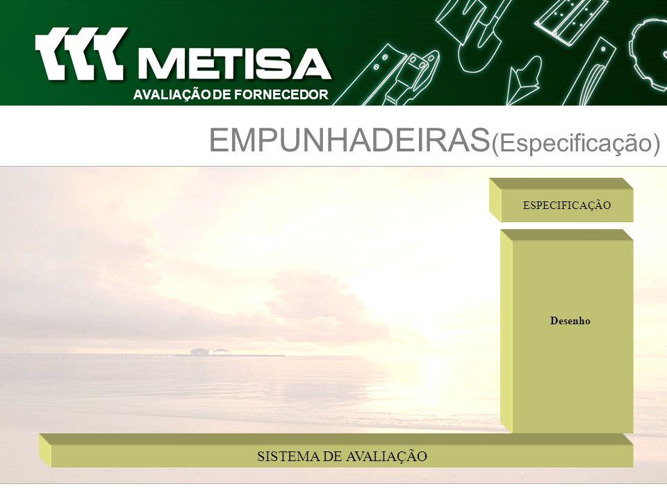 EMPUNHADEIRAS (Especificação) Desenho ESPECIFICAÇÃO SISTEMA DE AVALIAÇÃO