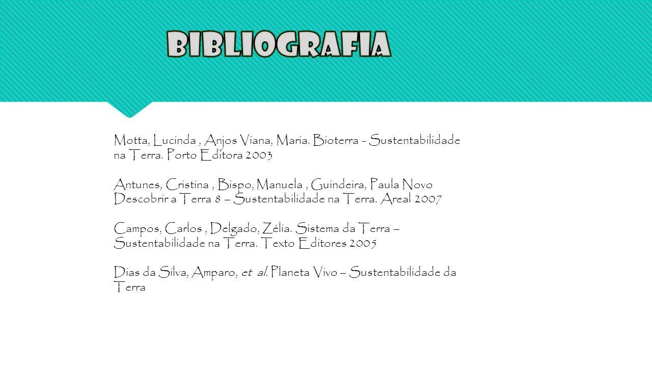 Motta, Lucinda, Anjos Viana, Maria.Bioterra - Sustentabilidade na Terra.